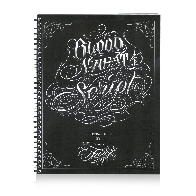 Kingpin Tattoo Supply: Blood Sweat And Script By Blood Sweat And Script By Sir Twice
